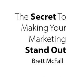 The Secret To Making Your Marketing Stand Out