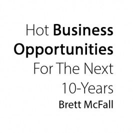 Hot Business Opportunities For The Next 10 Years