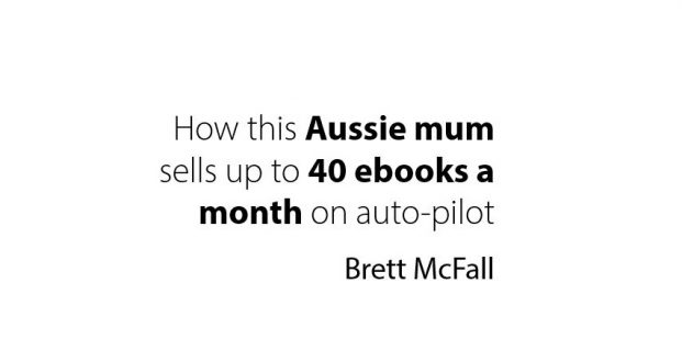 How this Aussie mum sells up to 40 ebooks a month on auto-pilot