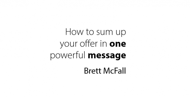 How To Sum Up Your Message In To One Powerful Offer