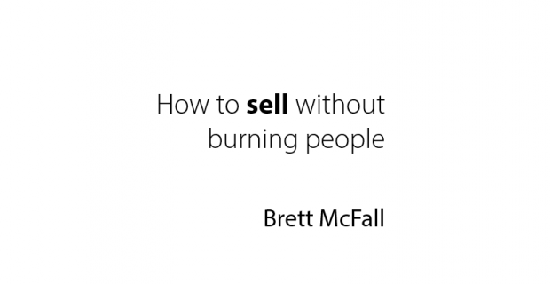 How To Sell Without Burning People