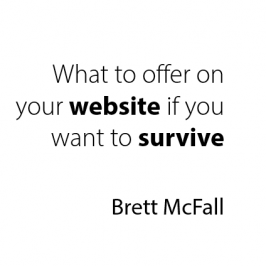What To Offer On Your Website If You Want To Survive